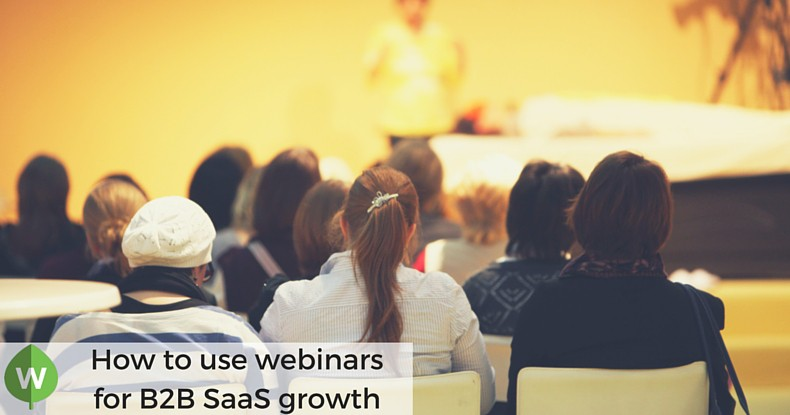 How To Use Webinars To Grow Your B2B SaaS