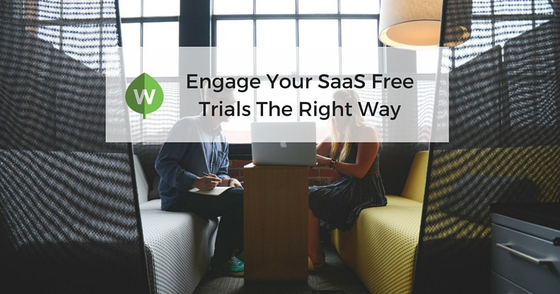 The Best Ways To Engage Your SaaS Free Trials