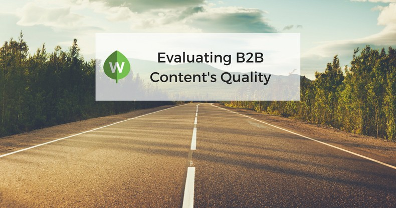 How Should You Evaluate B2B Content's Quality?