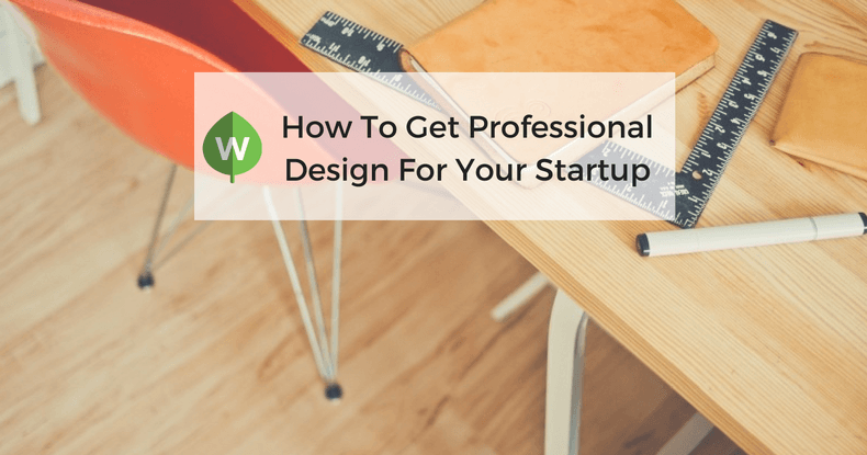 How To Get A Modern Design For Your Startup On A Budget