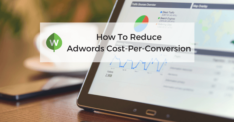 Adwords Cost Per Acquisition: Smart Ways To Reduce It