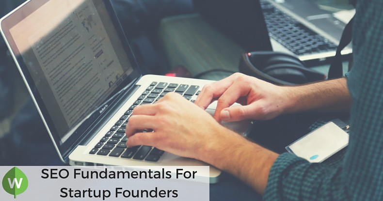 SEO Fundamentals Startup Founders Need To Know